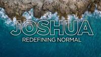 Joshua: Redefining Normal