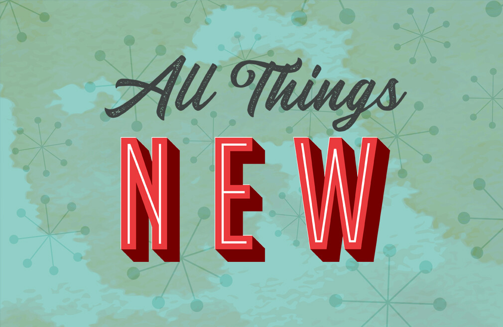 All Things New Teaching Series